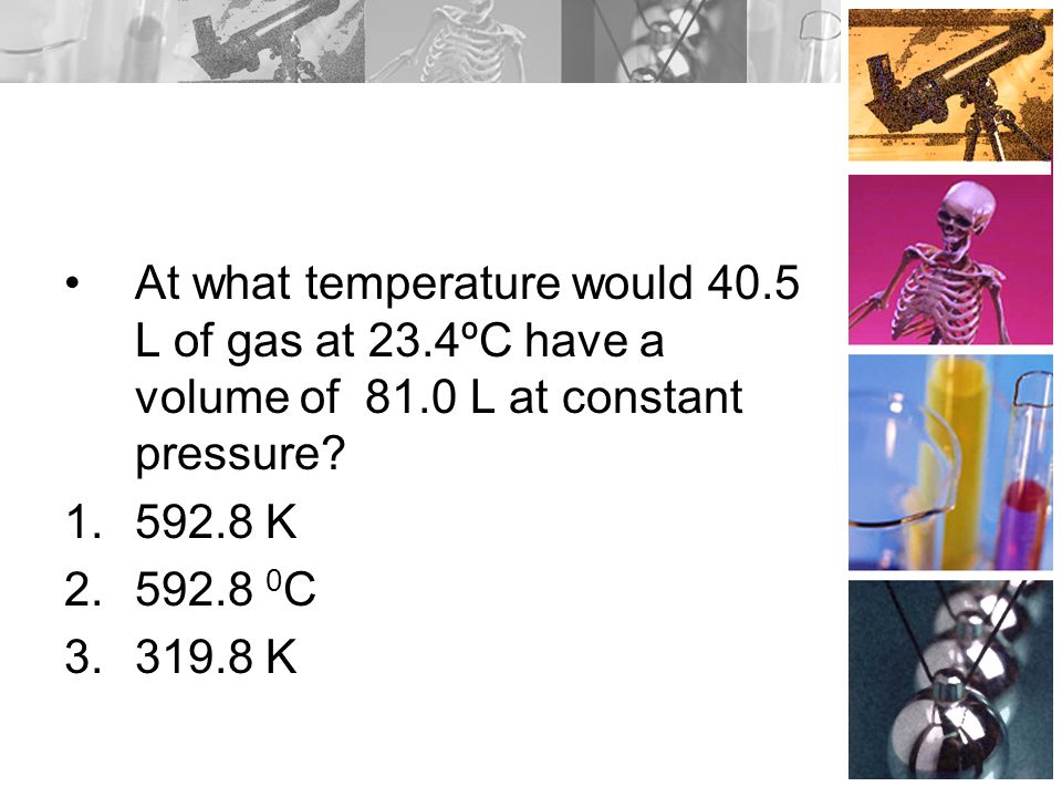 At what temperature would 40.5 L of gas at 23.4ºC have a volume of 81.0 L at constant pressure