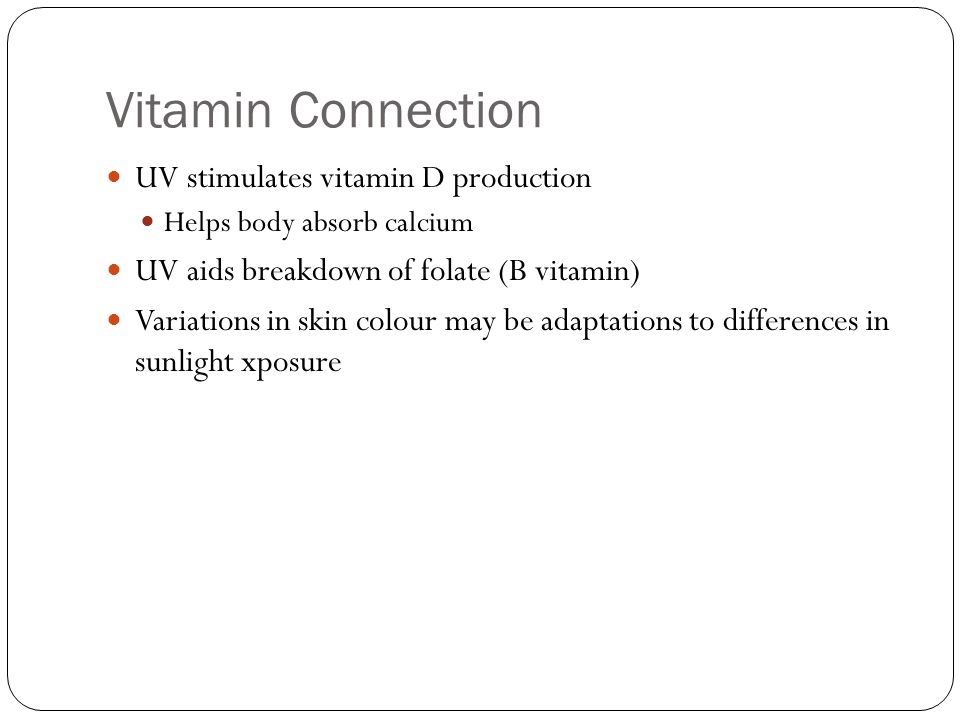 Vitamin Connection UV stimulates vitamin D production