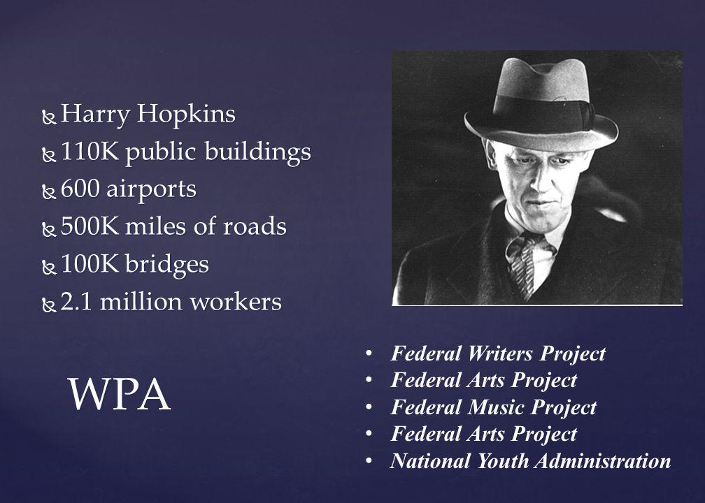 WPA Harry Hopkins 110K public buildings 600 airports