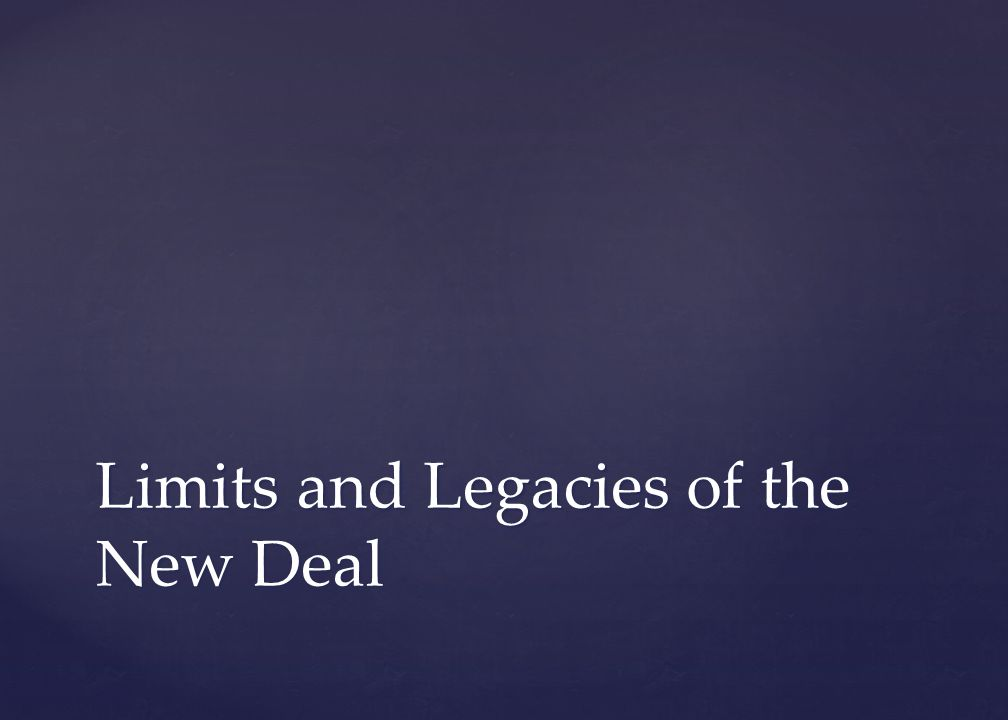Limits and Legacies of the New Deal