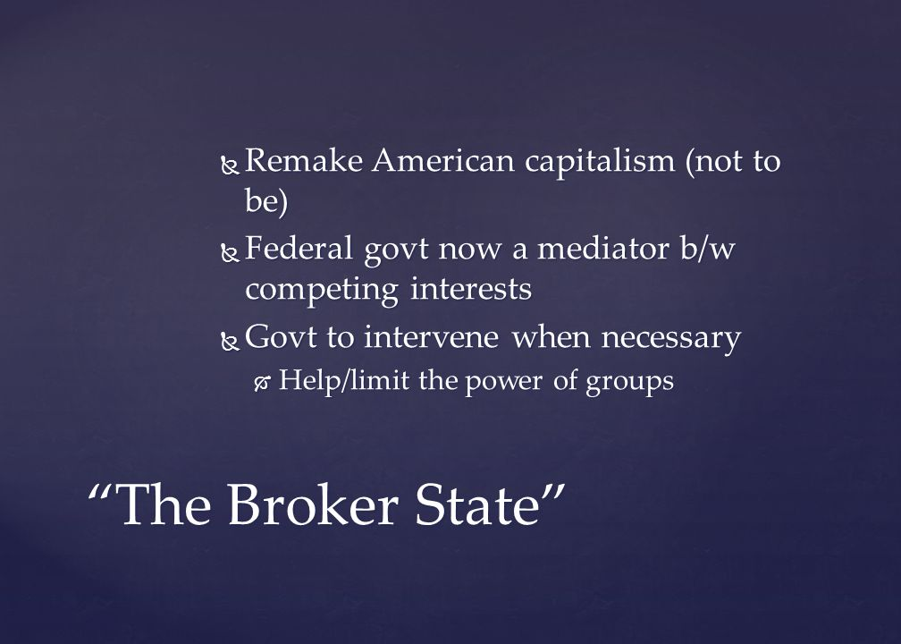 The Broker State Remake American capitalism (not to be)
