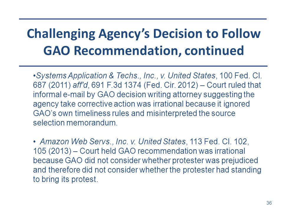 Challenging Agency's Decision to Follow GAO Recommendation, continued
