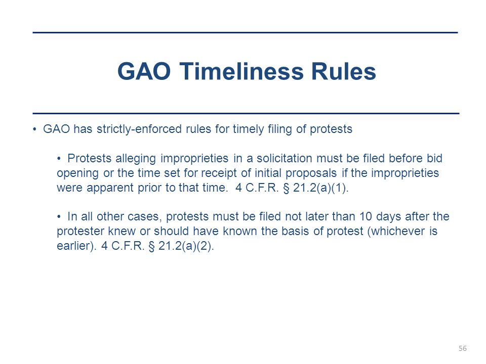 GAO Timeliness Rules GAO has strictly-enforced rules for timely filing of protests.