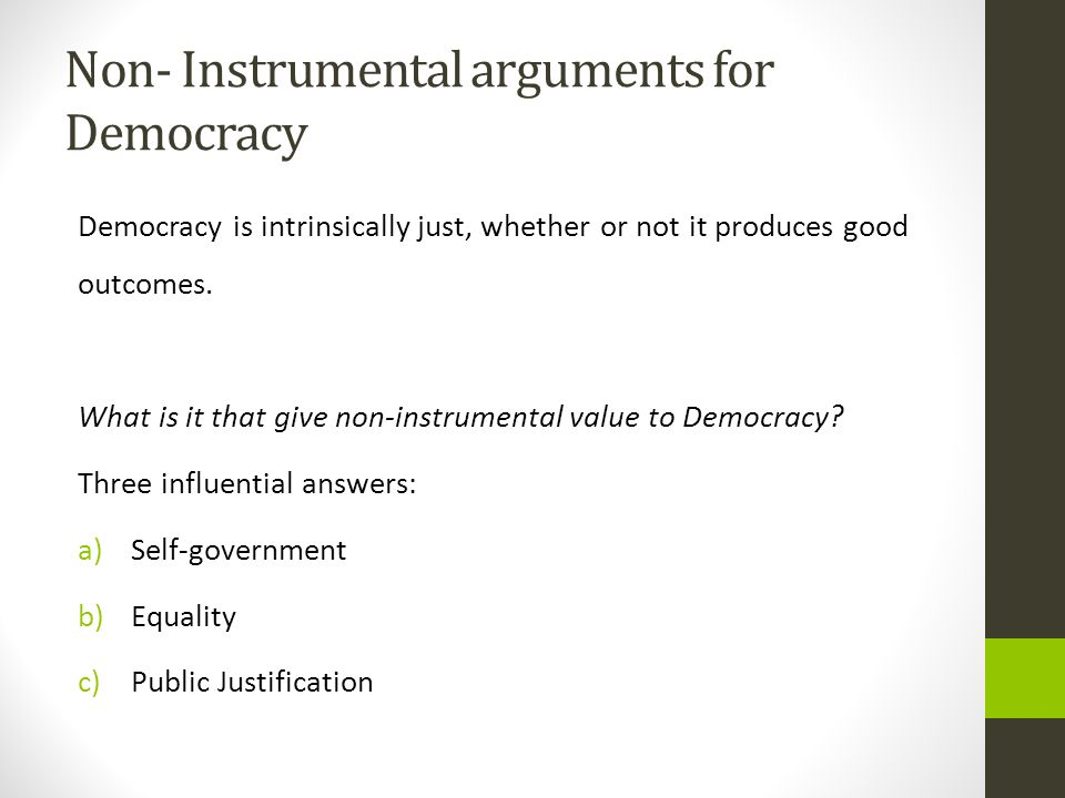 Non- Instrumental arguments for Democracy