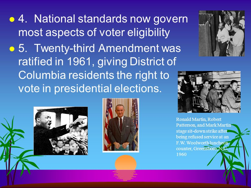 4. National standards now govern most aspects of voter eligibility