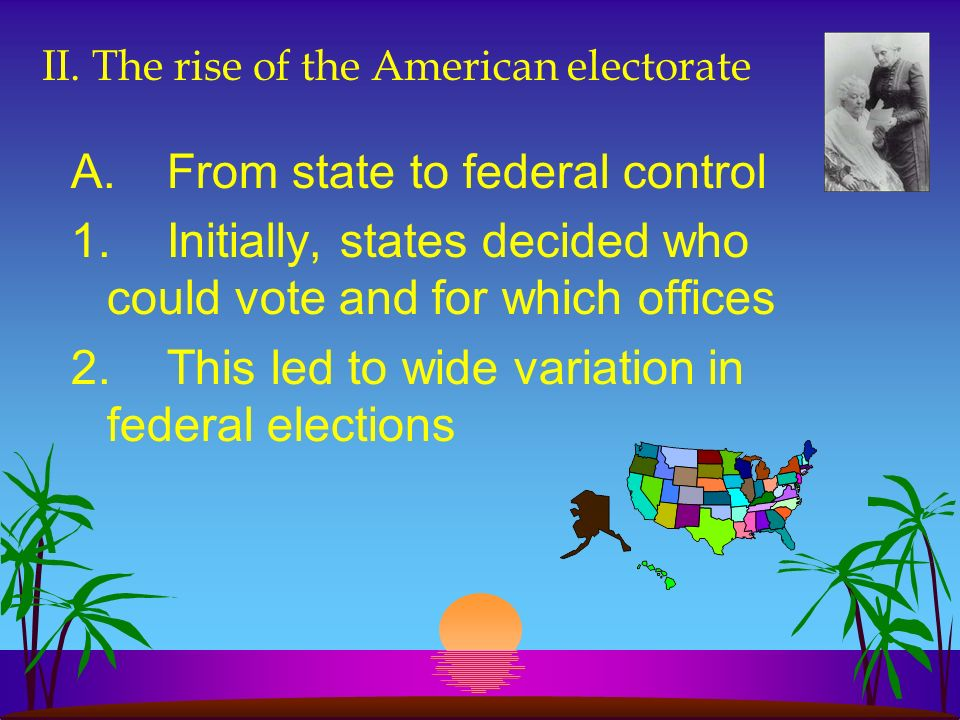 II. The rise of the American electorate