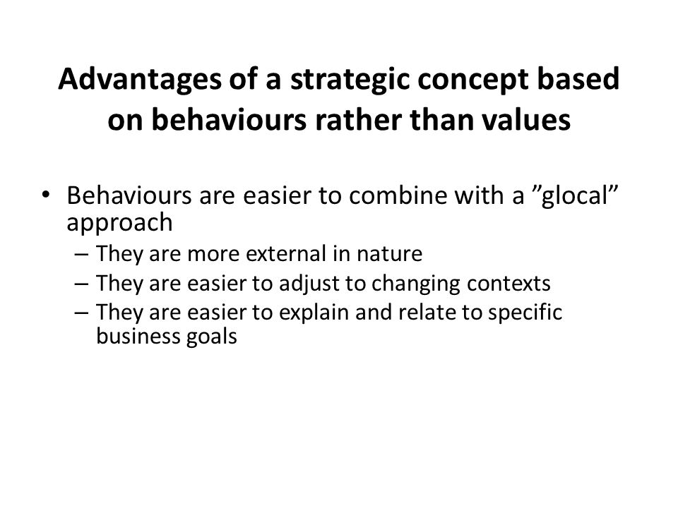 Advantages of a strategic concept based on behaviours rather than values