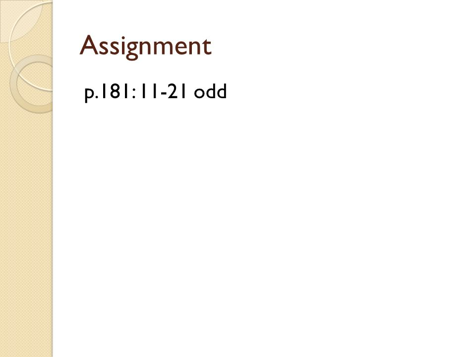 Assignment p.181: 11-21 odd