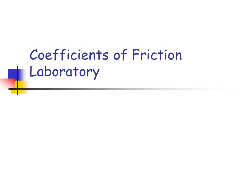 Coefficients of Friction Laboratory