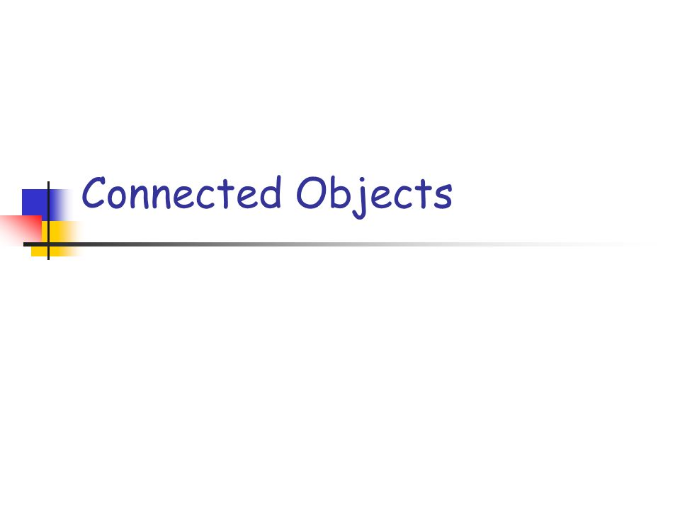 Connected Objects