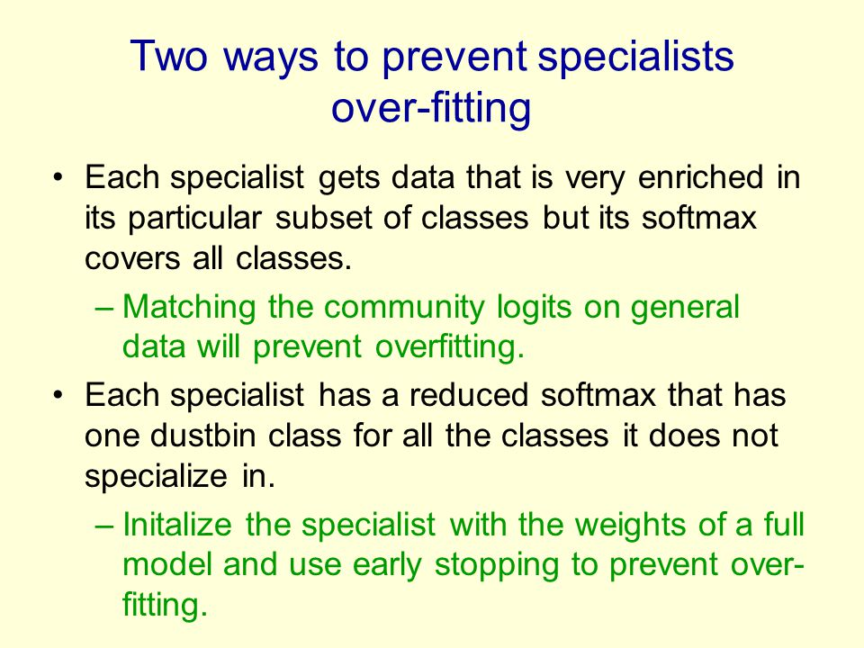 Two ways to prevent specialists over-fitting