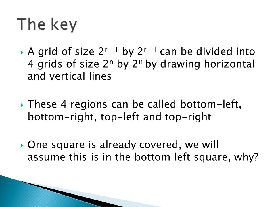 The key A grid of size 2n+1 by 2n+1 can be divided into 4 grids of size 2n by 2n by drawing horizontal and vertical lines.