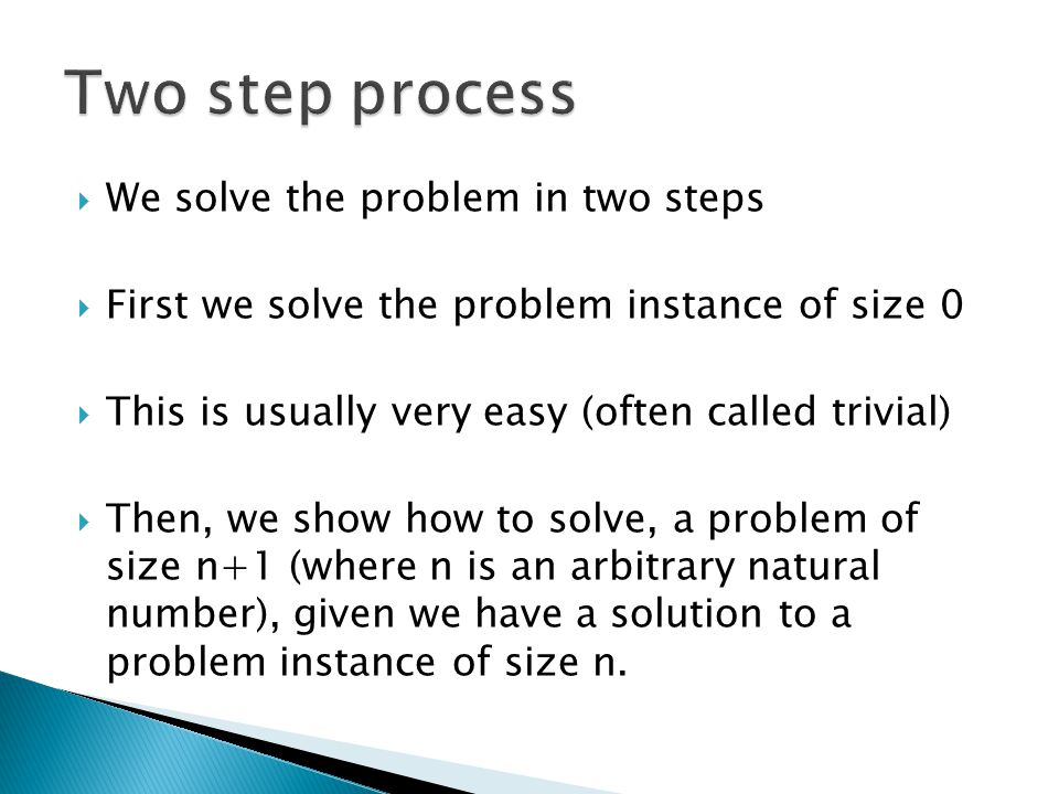 Two step process We solve the problem in two steps