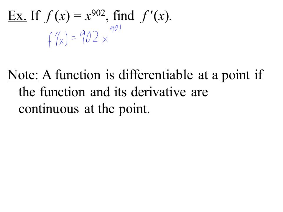 Ex. If f (x) = x902, find f (x).
