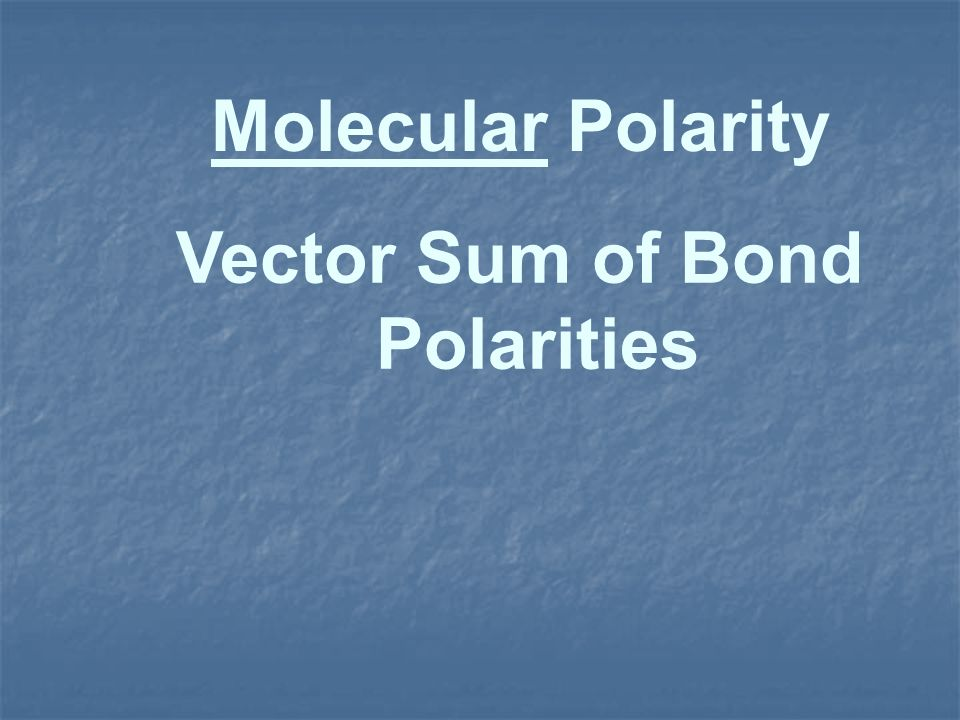 Vector Sum of Bond Polarities