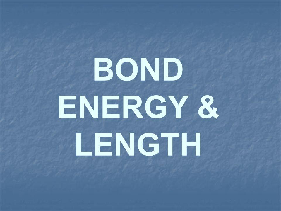 BOND ENERGY & LENGTH