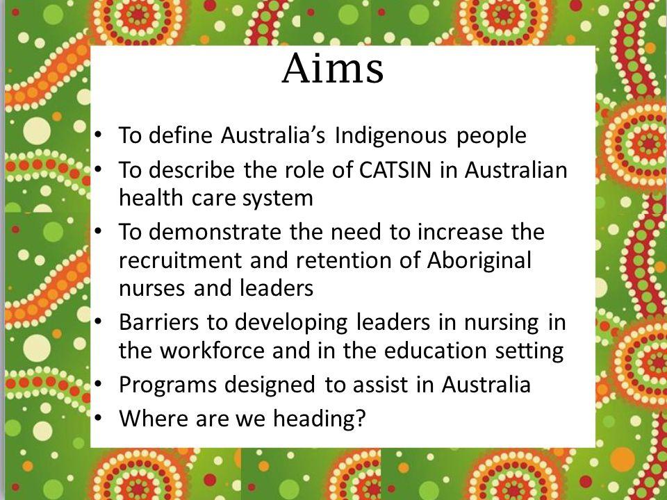 Aims To define Australia's Indigenous people