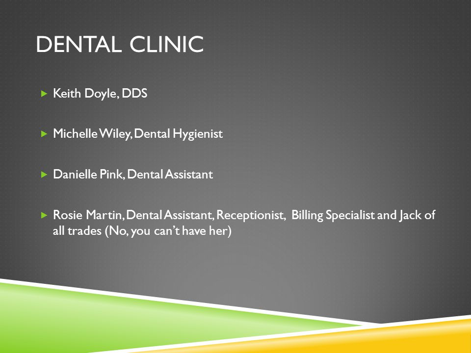 Dental Clinic Keith Doyle, DDS Michelle Wiley, Dental Hygienist