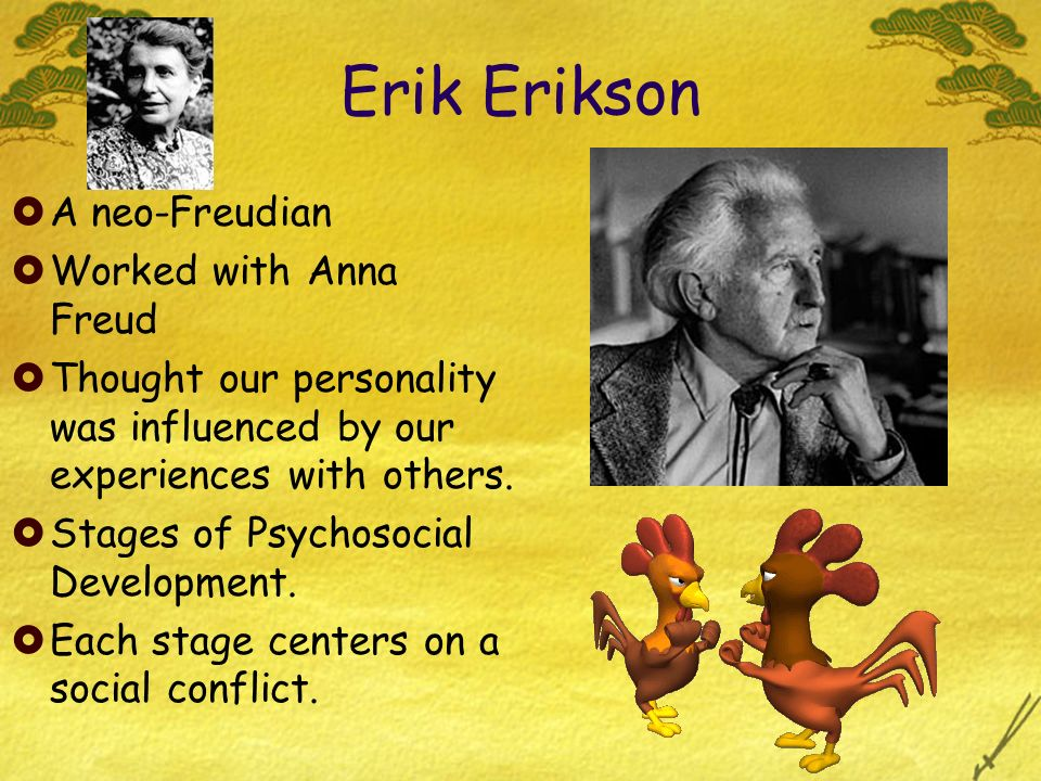 Erik Erikson A neo-Freudian Worked with Anna Freud