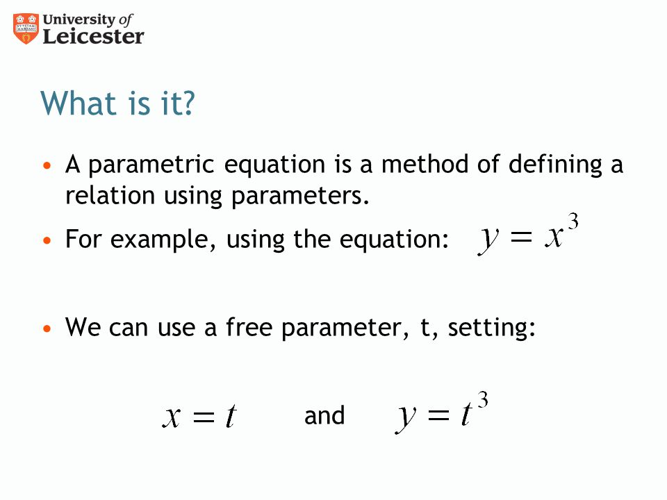What is it A parametric equation is a method of defining a relation using parameters. For example, using the equation:
