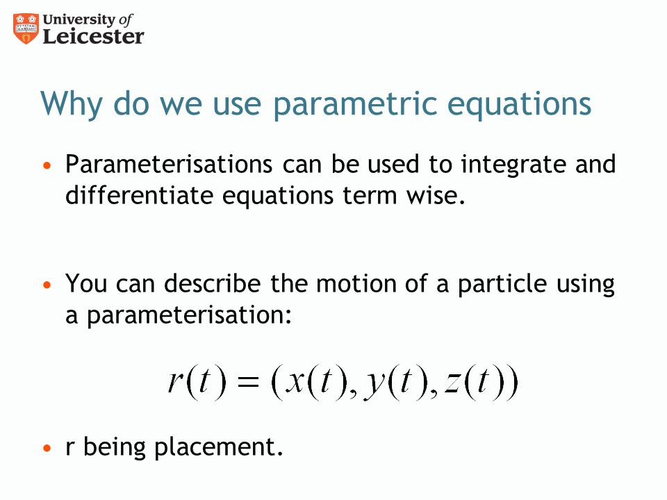 Why do we use parametric equations