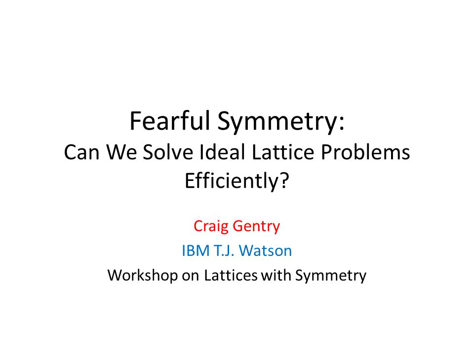 Fearful Symmetry: Can We Solve Ideal Lattice Problems Efficiently