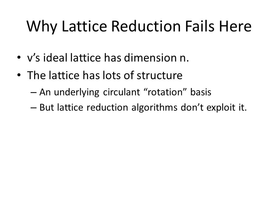 Why Lattice Reduction Fails Here