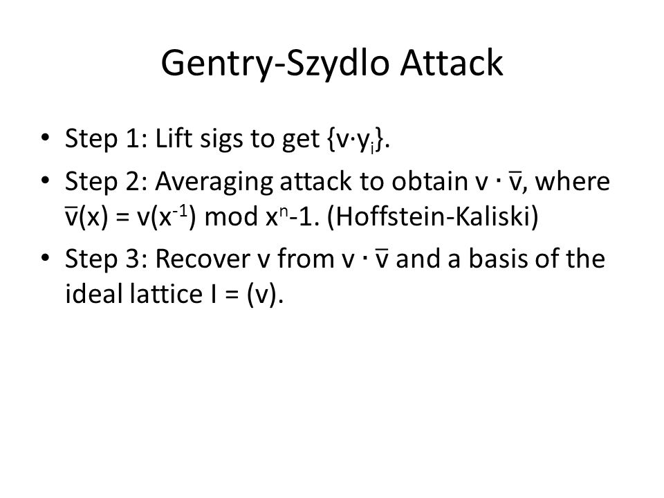 Gentry-Szydlo Attack Step 1: Lift sigs to get {v·yi}.