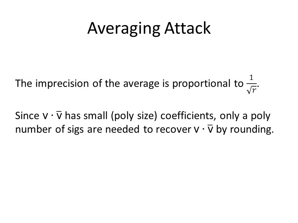 Averaging Attack The imprecision of the average is proportional to 1 𝑟 .