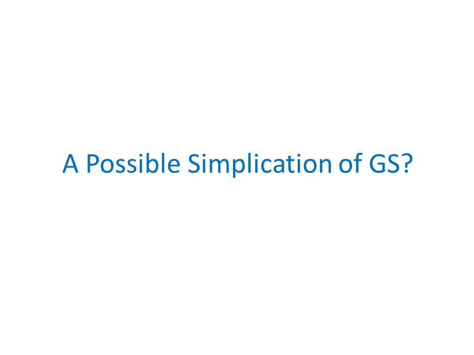 A Possible Simplication of GS