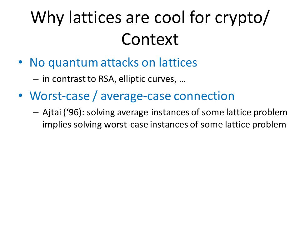 Why lattices are cool for crypto/ Context