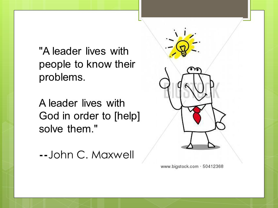 A leader lives with people to know their problems.