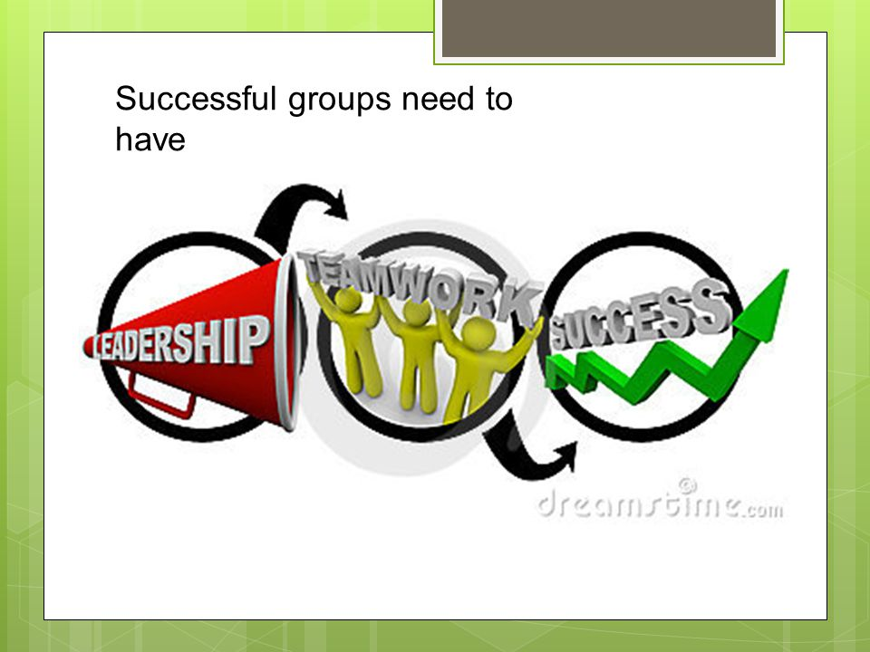 Successful groups need to have