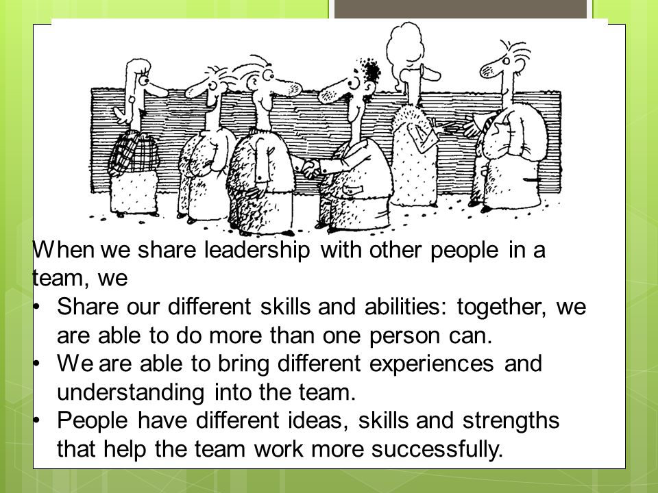 When we share leadership with other people in a team, we