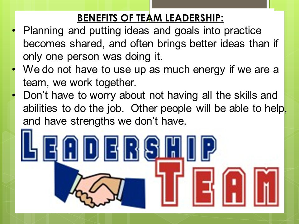 BENEFITS OF TEAM LEADERSHIP: