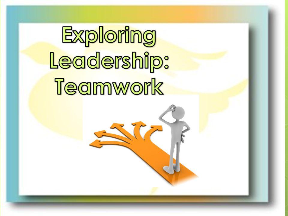 Exploring Leadership: Teamwork