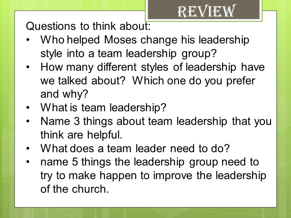 REVIEW Questions to think about: