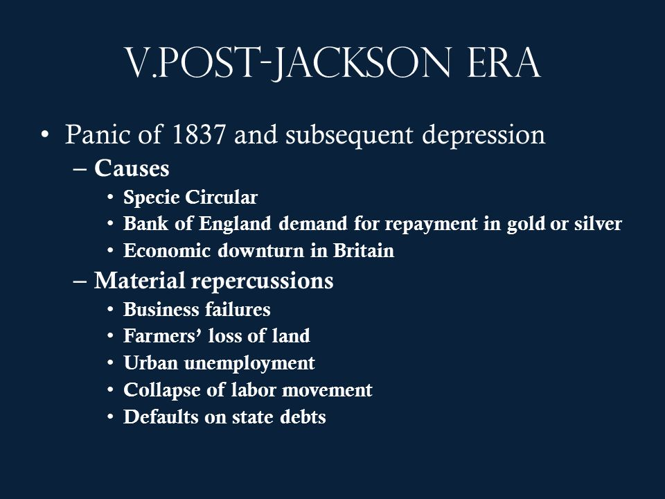 Post-Jackson era Panic of 1837 and subsequent depression Causes
