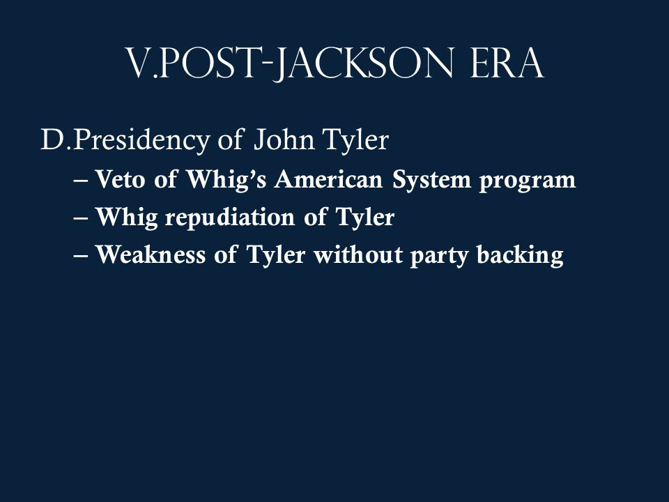 Post-Jackson era Presidency of John Tyler