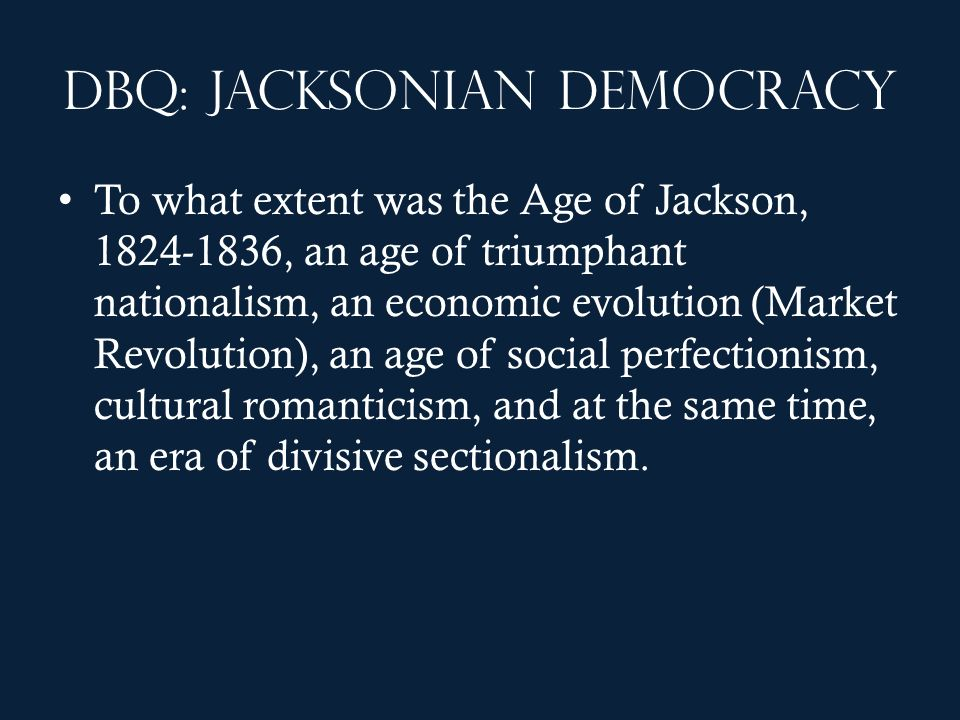 DBQ: Jacksonian Democracy