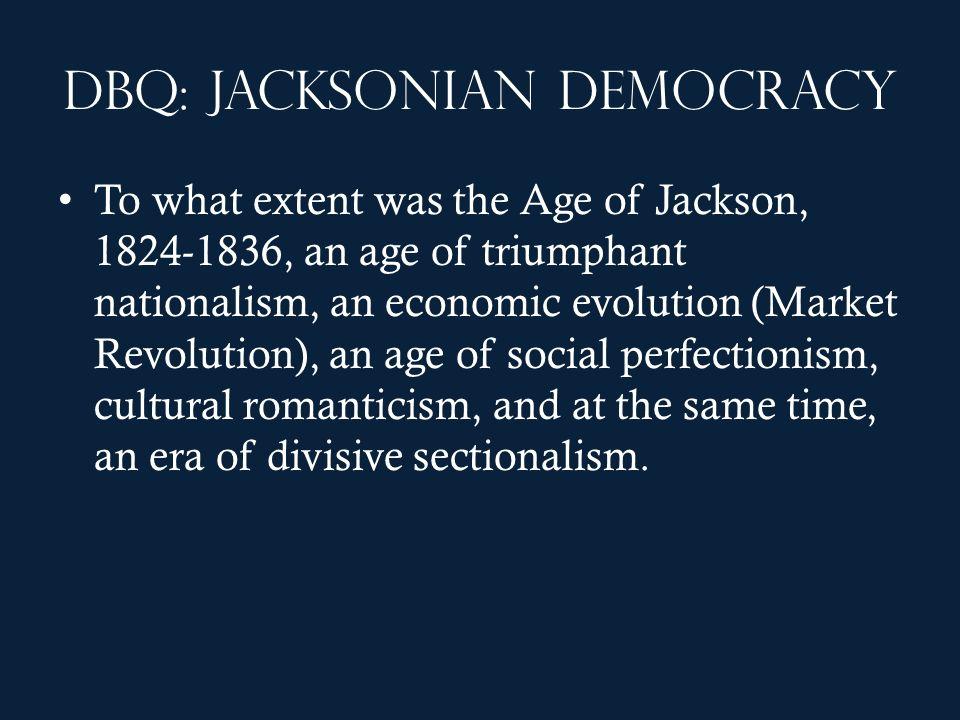 DBQ: Jacksonian Democracy