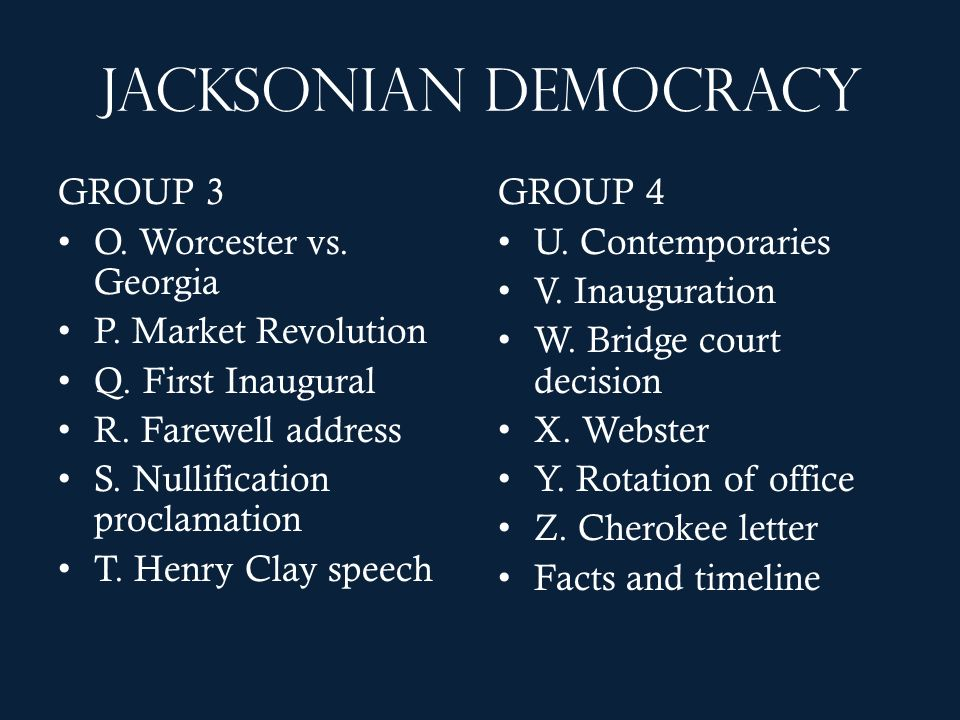 Jacksonian Democracy GROUP 3 O. Worcester vs. Georgia