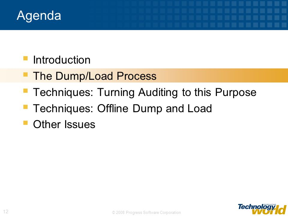 Agenda Introduction The Dump/Load Process