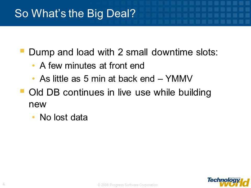 So What's the Big Deal Dump and load with 2 small downtime slots: