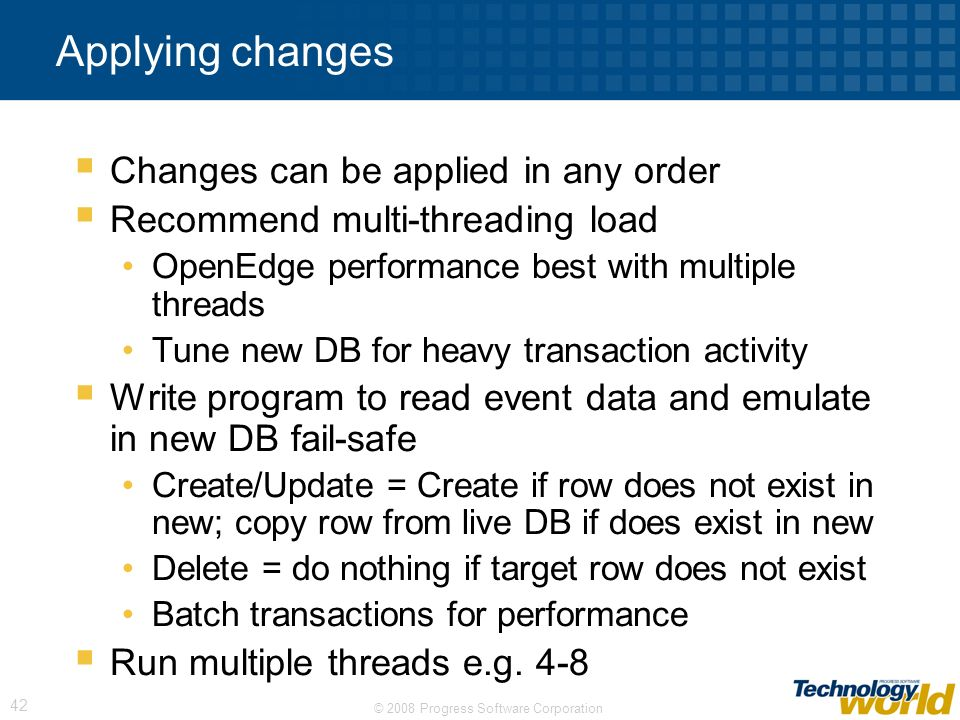 Applying changes Changes can be applied in any order