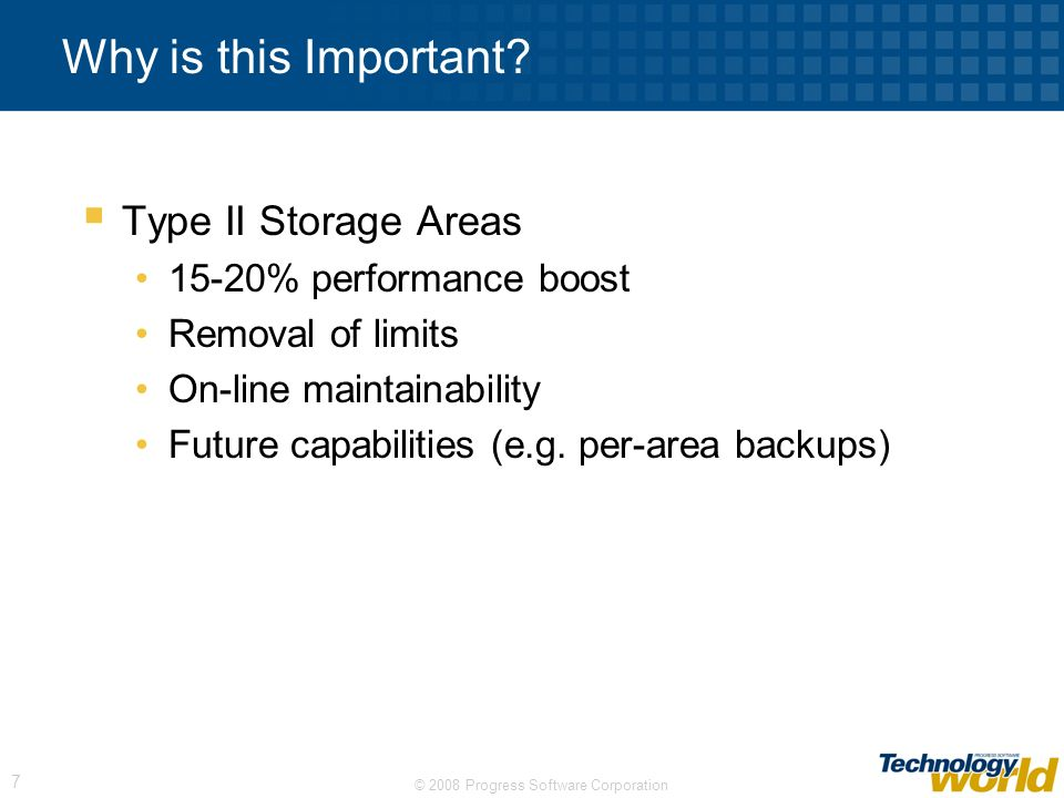 Why is this Important Type II Storage Areas 15-20% performance boost