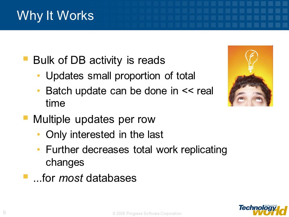 Why It Works Bulk of DB activity is reads Multiple updates per row