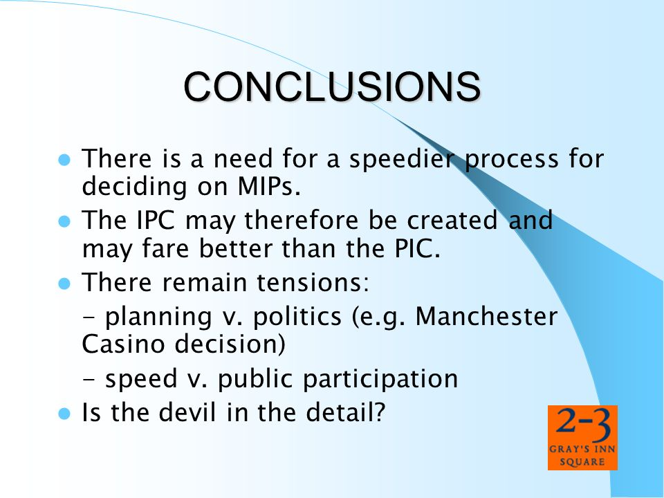 CONCLUSIONS There is a need for a speedier process for deciding on MIPs. The IPC may therefore be created and may fare better than the PIC.