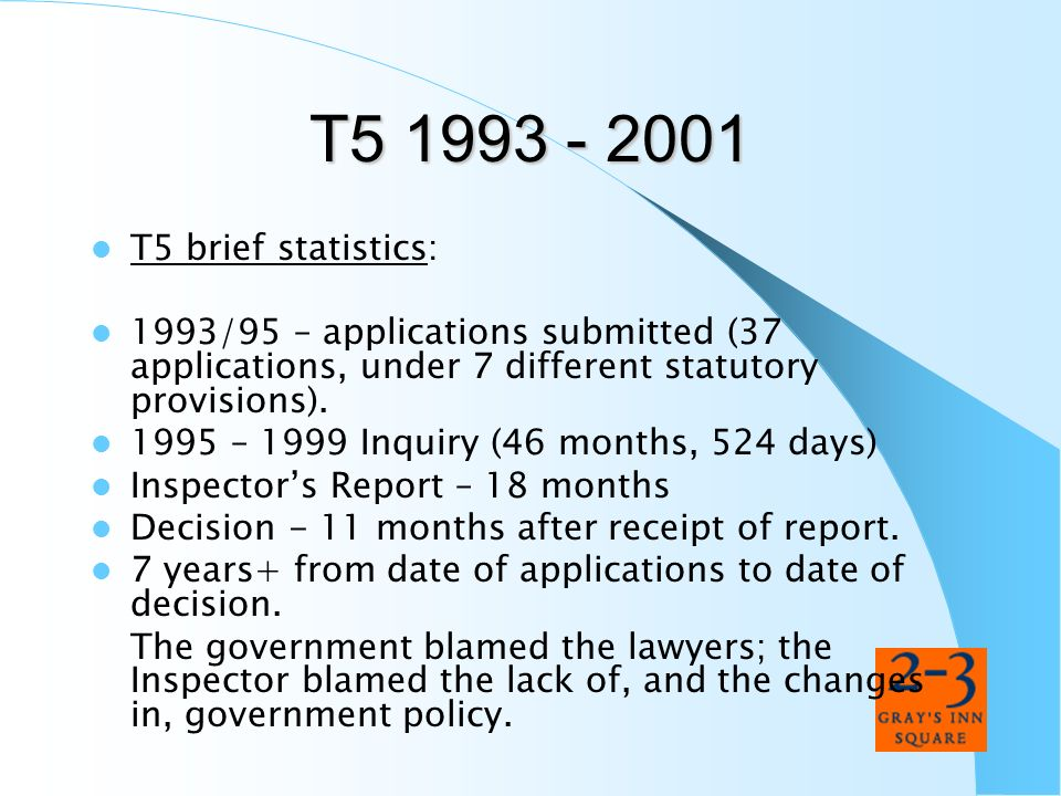 T5 1993 - 2001 T5 brief statistics: 1993/95 – applications submitted (37 applications, under 7 different statutory provisions).