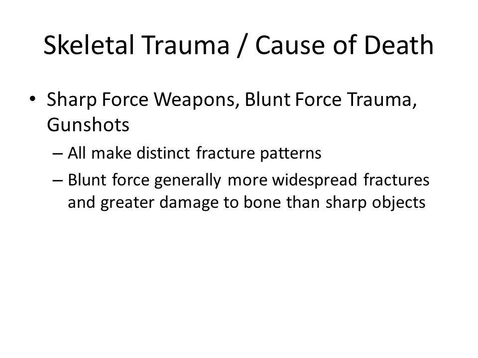 Skeletal Trauma / Cause of Death